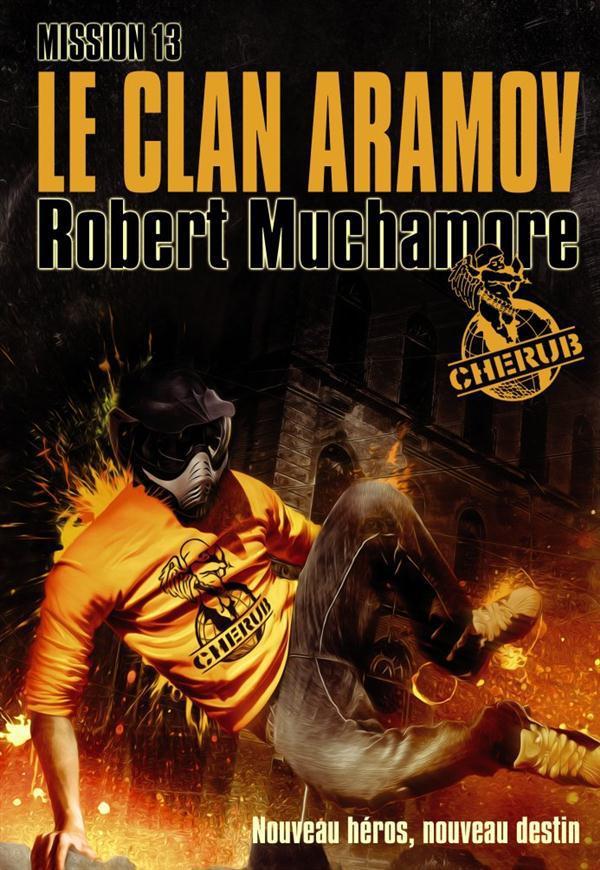 Cherub mission T.13 ; le clan Aramov