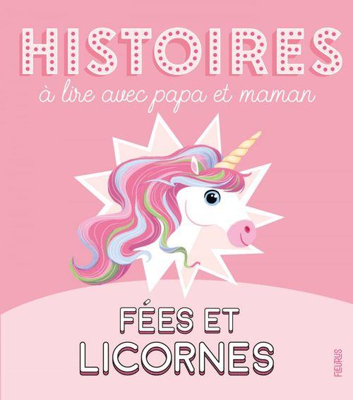 Histoires à lire avec papa et maman ; fées et licornes