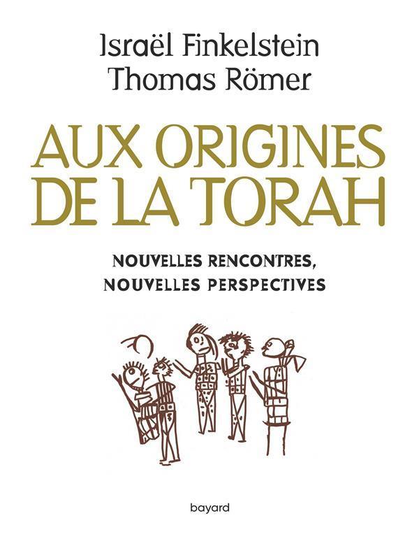 Aux origines de la Torah ; nouvelles rencontres, nouvelles perspectives
