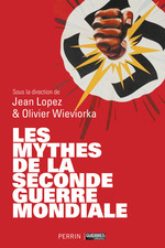 Vente EBooks : Les mythes de la Seconde Guerre mondiale  - Jean Lopez - Olivier Wieviorka