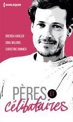 Vente EBooks : Pères & célibataires  - Christine Rimmer - Gina Wilkins - Brenda Harlen