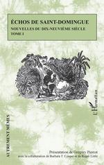 Echos de Saint-Domingue Tome 1  - Gregory Pierrot
