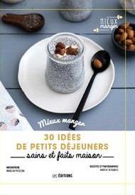 30 idées ; petits déjeuners sains et faits maison