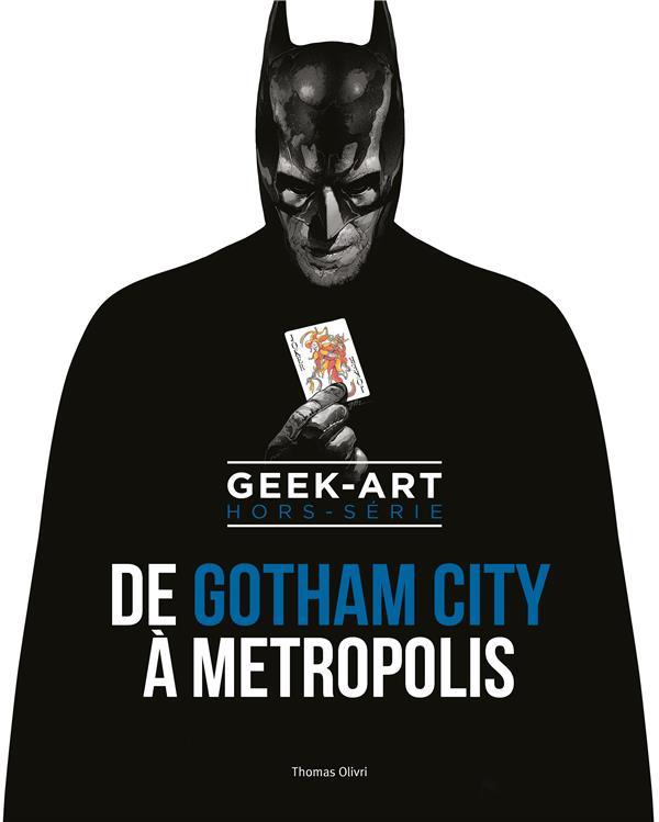 Geek-art ; hors-série ; de Gotham City à Metropolis