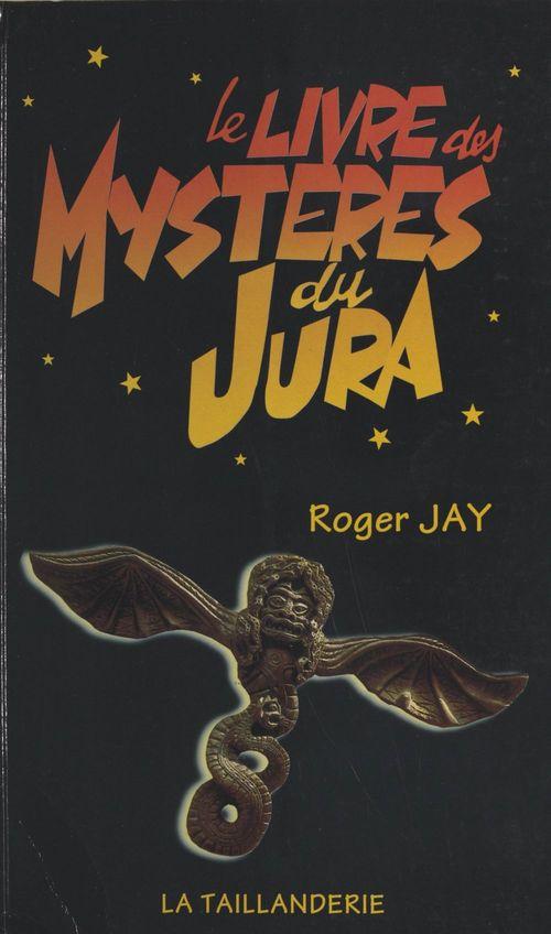 Le livre des mystères du Jura