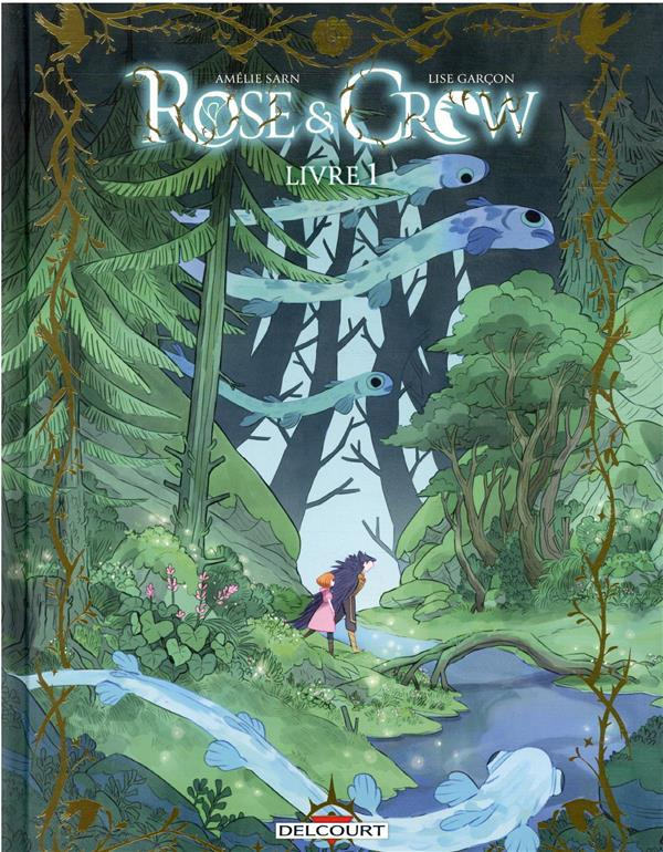 Rose and Crow t.1