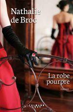 La Robe pourpre  - Nathalie de Broc