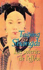 Les soieries de l'effroi  - Taiping Shangdi
