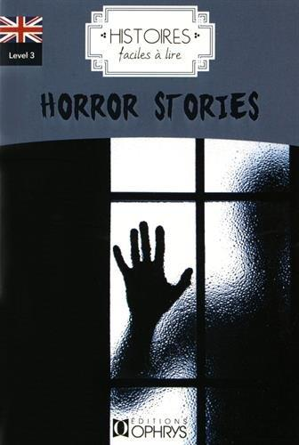 HISTOIRES FACILES A LIRE ; anglais ; level 3 ; horror stories