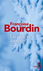Un cadeau inespéré  - Françoise Bourdin