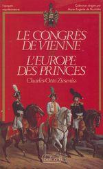 Le Congrès de Vienne ou l'Europe des princes