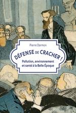 Défense de cracher !  - Pierre DARMON