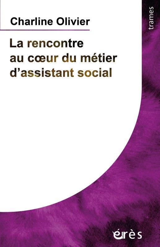 LA RENCONTRE AU COEUR DU METIER D'ASSISTANT SOCIAL