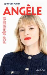 Angèle, pop féminisme  - Jean-Eric Perrin