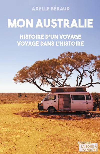 mon Australie, histoire d'un voyage, voyage dans l'Histoire