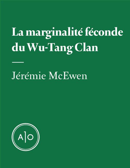 La marginalité féconde du Wu-Tang Clan