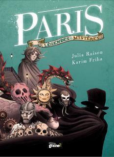 Paris ; légendes et mystères