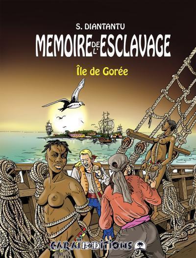 Mémoire de l'esclavage t.4 ; île de Gorée