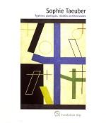Sophie taeuber rythmes plastiques, realites architecturales