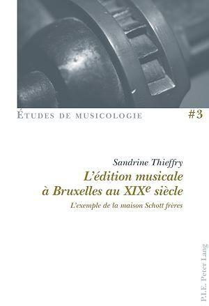 L'edition musicale a bruxelles au xixe siecle - l'exemple de la maison schott freres