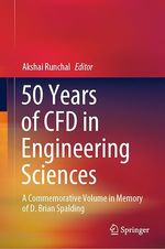 50 Years of CFD in Engineering Sciences  - Akshai Runchal