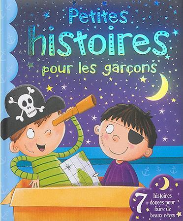 Petites histoires pour les garçons ; 7 histoires douces pour faire de beaux rêves