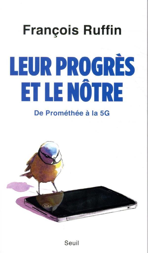 Leur progrès et le nôtre ; de Prométhée à la 5G