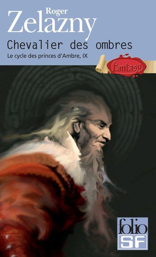 le cycle des princes d'Ambre t.9 ; chevalier des ombres