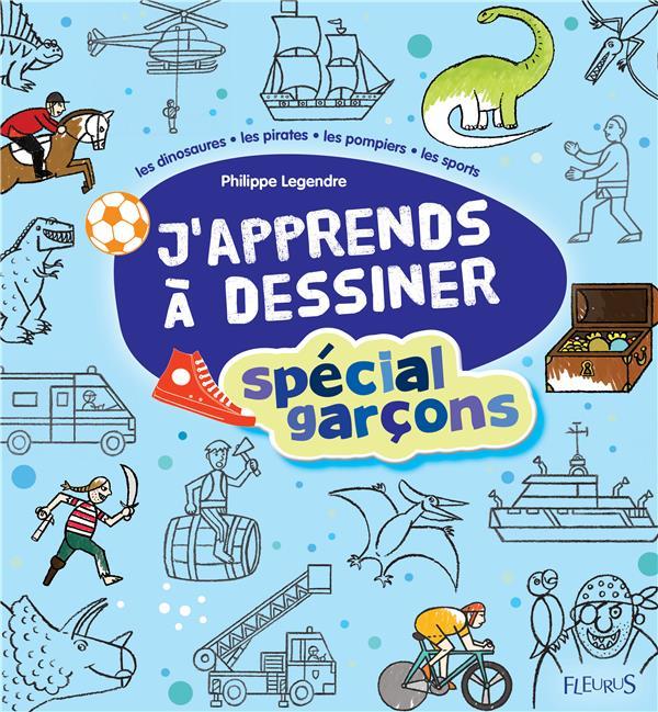 J'Apprends A Dessiner ; Special Garcons