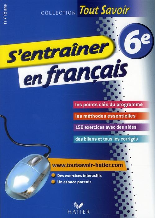 Tout Savoir; S'Entrainer En Francais ; 6eme