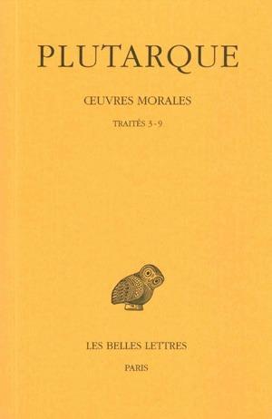 oeuvres morales t.1 ; traités 3-9