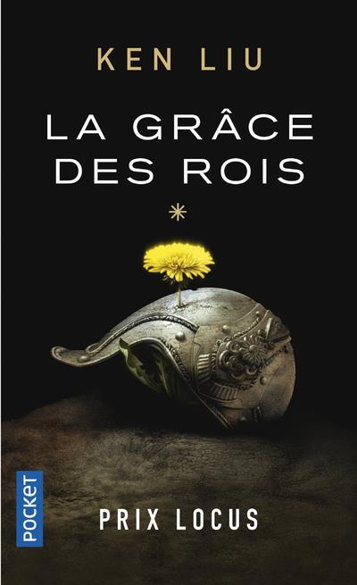 LA DYNASTIE DES DENTS-DE-LION T.1  -  LE GRACE DES ROIS LIU, KEN