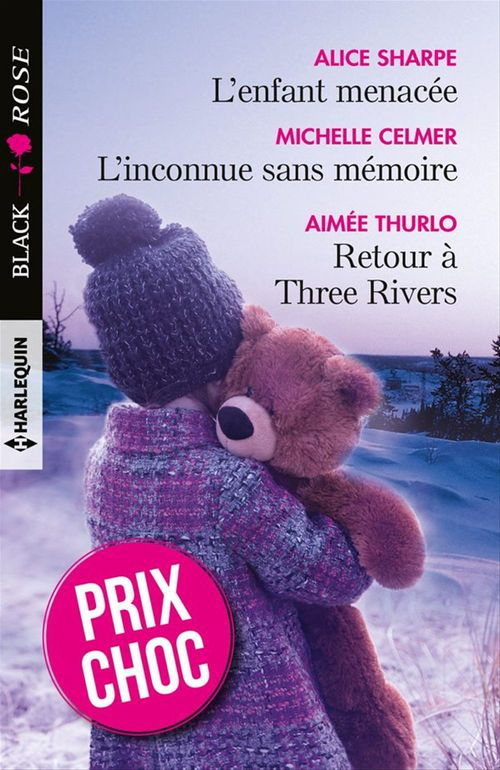 L'enfant menacée ; l'inconnue sans mémoire ; retour à Three Rivers