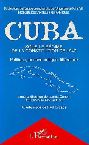 Cuba sous le régime de la constitution de 1940 ; politique, pensée critique, littérature