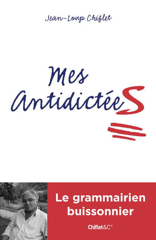 Mes antidictées  - Jean-Loup Chiflet