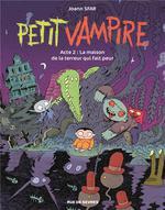 Petit Vampire T.2 ; La Maison De La Terreur Qui Fait Peur