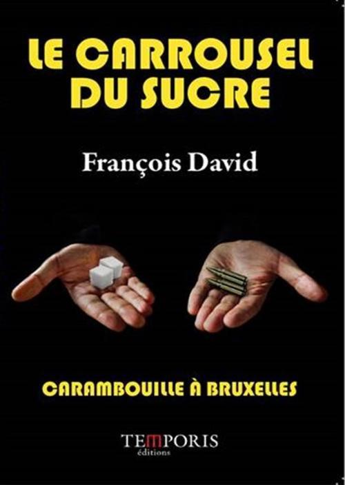 Le carrousel du sucre ; carambouille à Bruxelles