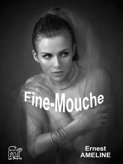 Fine-Mouche  - Ernest Ameline