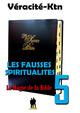 Les fausses spiritualités 5 :  - Véracité-Ktn