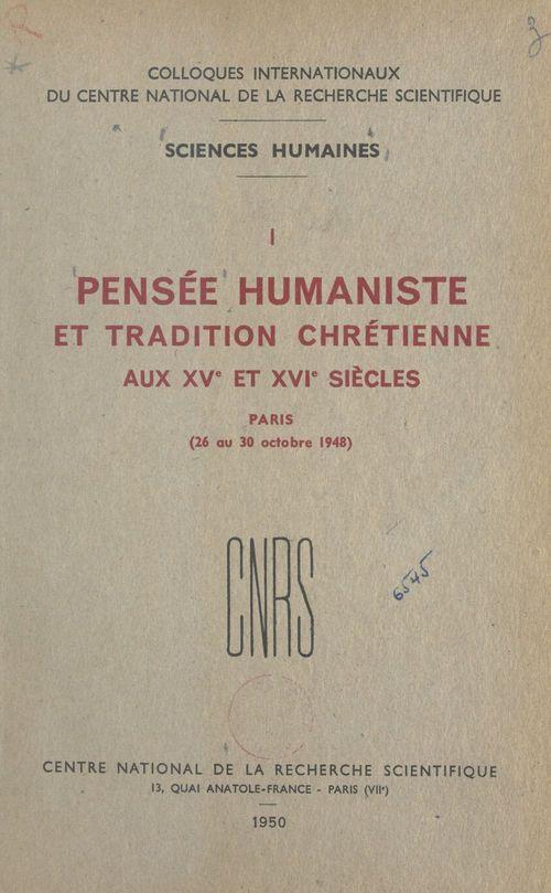 Pensée humaniste et tradition chrétienne aux XVe et XVIe siècles  - Henri Bédarida  - CNRS