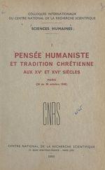 Pensée humaniste et tradition chrétienne aux XVe et XVIe siècles  - CNRS - Henri Bédarida