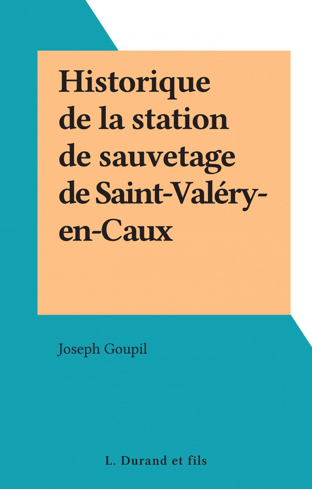 Historique de la station de sauvetage de Saint-Valéry-en-Caux