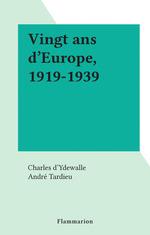 Vingt ans d'Europe, 1919-1939  - Charles d'Ydewalle
