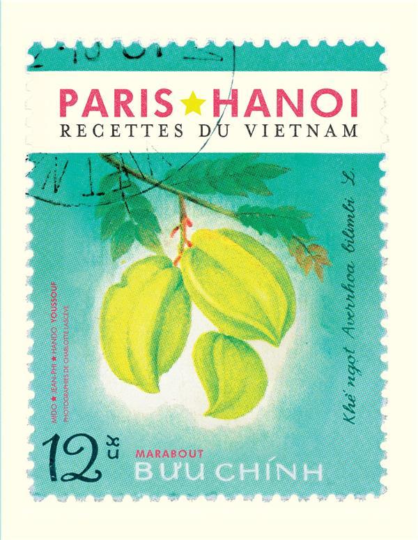 Paris-Hanoï ; recettes du Vietnam