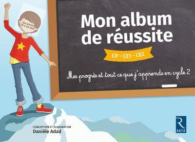 Mon album réussite ; CP ; CE1 ; CE2 (édition 2018)