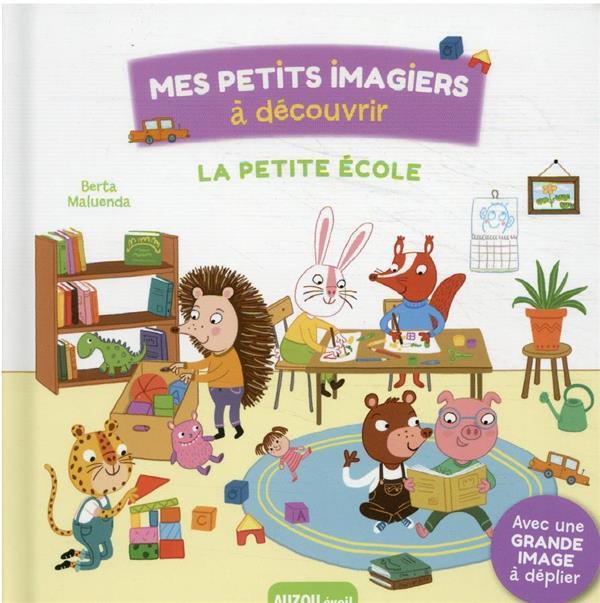 MES PETITS IMAGIERS A DECOUVRIR  -  LA PETITE ECOLE