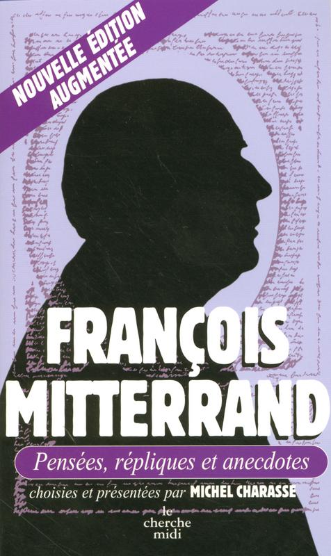 Vente EBooks : François Mitterrand, Pensées, répliques et anecdotes  - François MITTERRAND