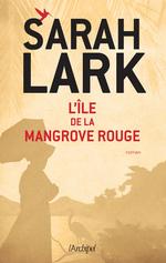 Vente EBooks : L'île de la mangrove rouge  - Sarah Lark