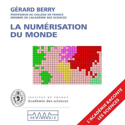 La numérisation du monde. L'informatique du XXIe siècle expliquée à ceux qui sont nés au XXe