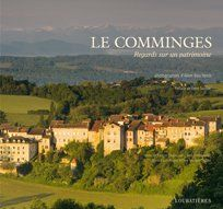 Le Comminges ; regards sur un patrimoine